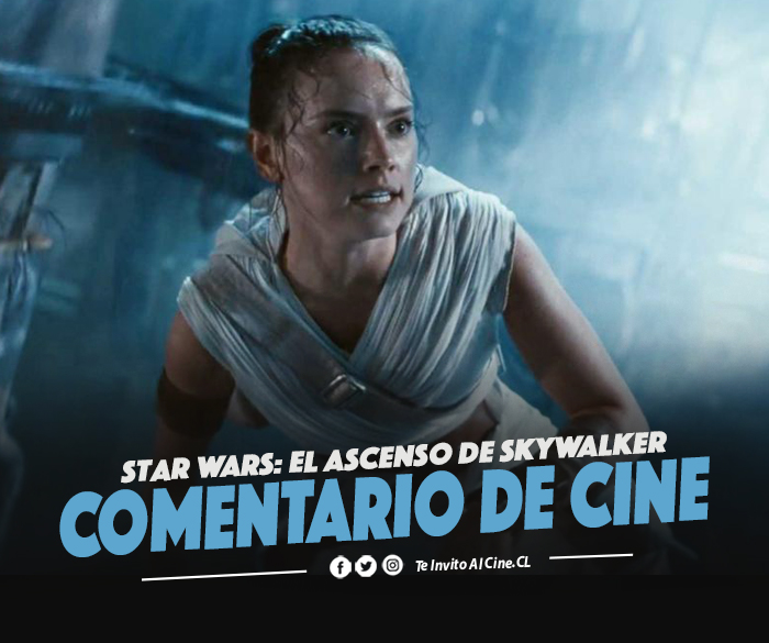 Star Wars: El Ascenso de Skywalker | Review: una epopeya de redención